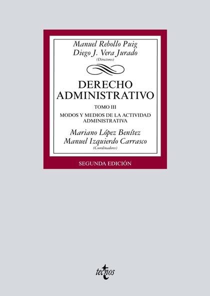 DERECHO ADMINISTRATIVO. TOMO III. MODOS Y MEDIOS DE LA ACTIVIDAD ADMINISTRATIVA