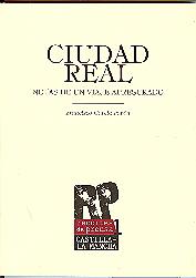 CIUDAD REAL : NOTAS DE UN VIAJE APRESURADO