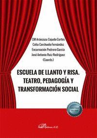 ESCUELA DE LLANTO Y RISA. TEATRO, PEDAGOGÍA Y TRANSFORMACIÓN SOCIAL