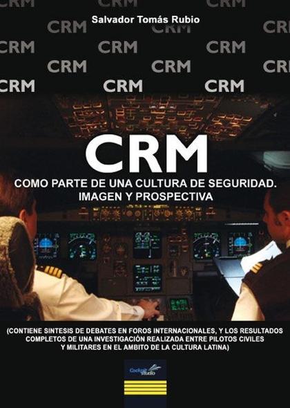 CRM, COMO PARTE DE UNA CULTURA DE SEGURIDAD, IMAGEN Y PROSPECTIVA