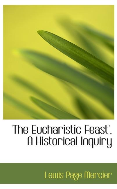 `The Eucharistic Feast`, A Historical Inquiry