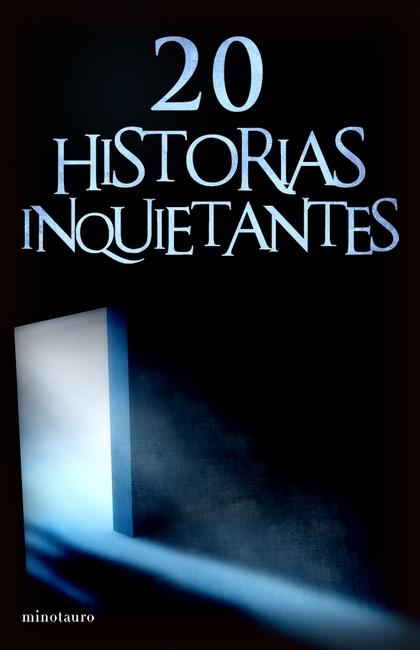 20 HISTORIAS INQUIETANTES.