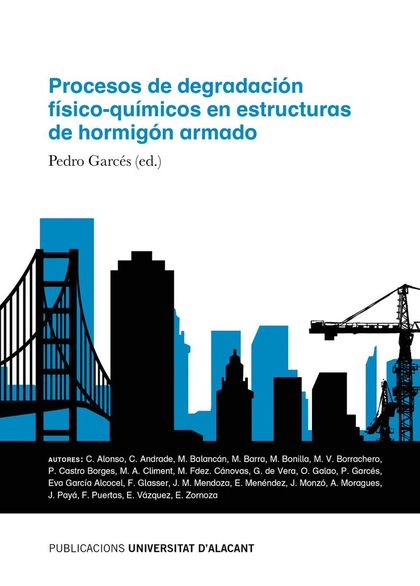 PROCESOS DE DEGRADACIÓN FÍSICO-QUÍMICOS EN ESTRUCTURAS DE HORMIGÓN ARMADO.