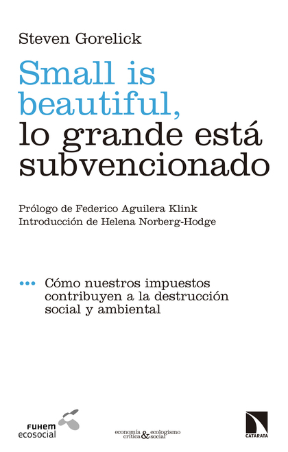 SMALL IS BEAUTIFUL, LO GRANDE ESTÁ SUBVENCIONADO