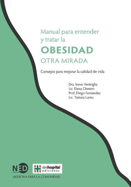 MANUAL PARA ENTENDER Y TRATAR LA OBESIDAD : OTRA MIRADA