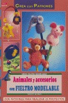 ANIMALES Y ACCESORIOS CON FIELTRO MODELABLE
