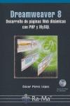 DREAMWEAVER 8: DESARROLLO DE PÁGINAS WEB DINÁMICAS CON PHP Y MYSQL