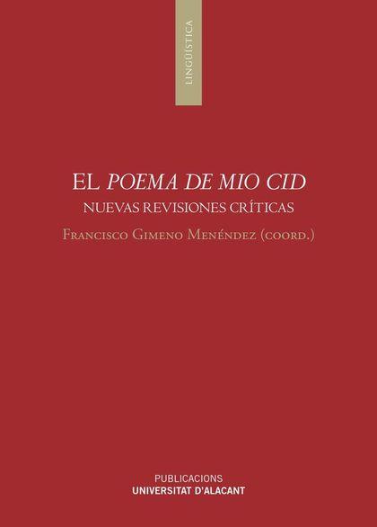 EL POEMA DE MIO CID. NUEVAS REVISIONES CRÍTICAS