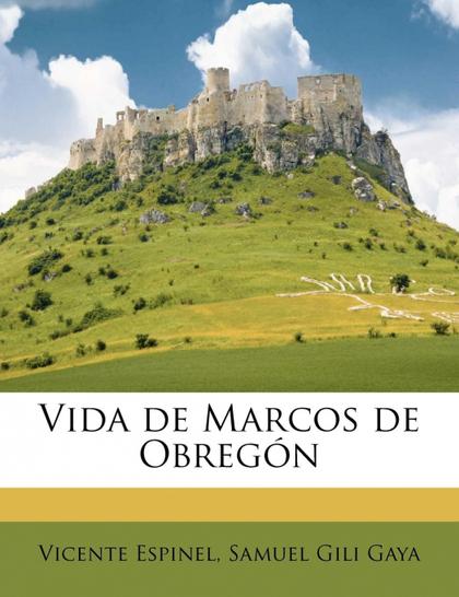 VIDA DE MARCOS DE OBREGÓN VOLUME 1