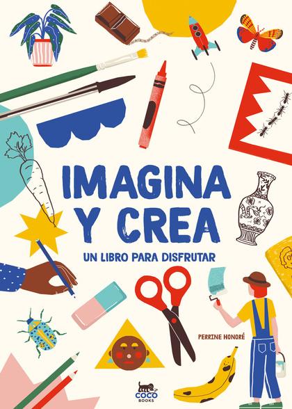 IMAGINA Y CREA                                                                  UN LIBRO PARA D
