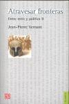 ATRAVESAR FRONTERAS : ENTRE MITO Y POLÍTICA, II. ENTRE MITO Y POLÍTICA II