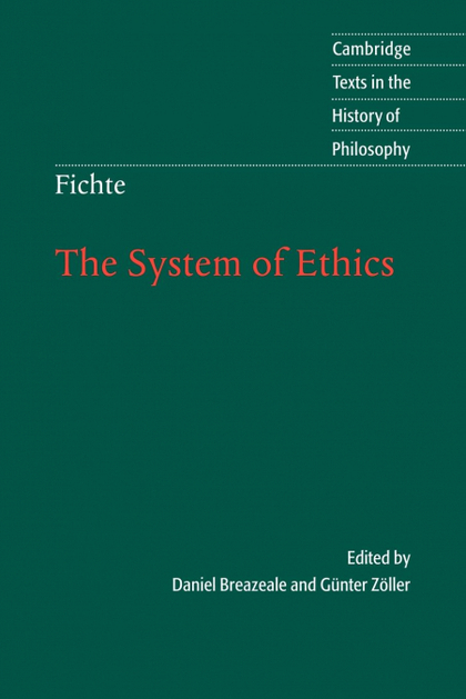 THE SYSTEM OF ETHICS. ACCORDING TO THE PRINCIPLES OF THE WISSENSCHAFTSLEHRE