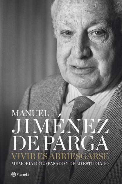 VIVIR ES ARRIESGARSE: MEMORIA DE LO PASADO Y DE LO ESTUDIADO