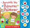 PRIMEROS SONIDOS - APRENDE LAS PRIMERAS PALABRAS
