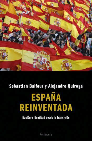 ESPAÑA REINVENTADA: NACIÓN E IDENTIDAD DESDE LA TRANSICIÓN
