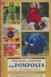 PERSONALES Y ANIMALES CON POMPONES Y FOAM, ESCOBILLONES, FIELTRO--