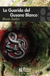 LA GUARIDA DEL GUSANO BLANCO.