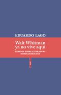 WALT WHITMAN YA NO VIVE AQUÍ.