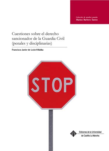CUESTIONES SOBRE EL DERECHO SANCIONADOR DE LA GUARDIA CIVIL : (PENALES Y DISCIPLINARIAS)