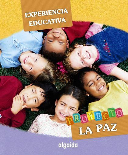 PROYECTO LA PAZ, EXPERIENCIA EDUCATIVA, EDUCACIÓN INFANTIL, 3-5 AÑOS. PROPUESTA DIDÁCTICA DEL P
