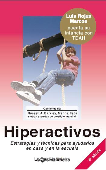 HIPERACTIVOS. ESTRATEGIAS Y TÉCNICAS PARA AYUDARLOS EN CASA Y EN LA ESCUELA