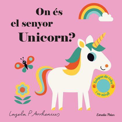 ON ÉS EL SENYOR UNICORN?.