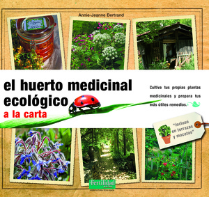 EL HUERTO MEDICINAL ECOLÓGICO : A LA CARTA