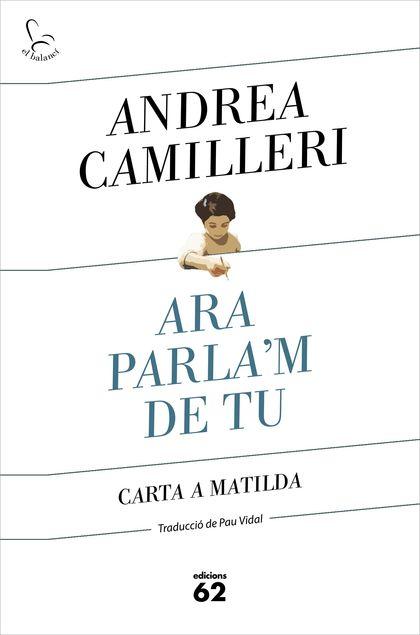 ARA PARLA´M DE TU. CARTA A LA MATILDA