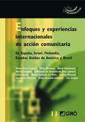 ENFOQUES Y EXPERIENCIAS INTERNACIONALES DE ACCIÓN COMUNITARIA : EN ESPAÑA, ISRAEL, FINLANDIA, E