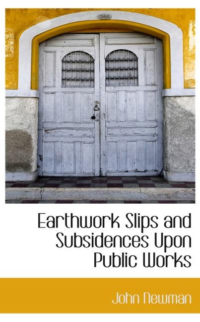 Earthwork Slips and Subsidences Upon Public Works