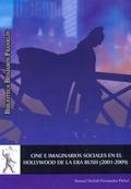 CINE E IMAGINARIOS SOCIALES EN EL HOLLYWOOD DE LA ERA BUSH 2001-2009