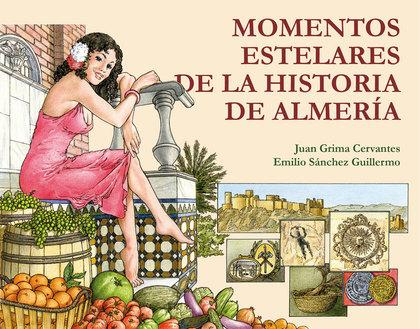 MOMENTOS ESTELARES DE LA HISTORIA DE ALMERÍA.