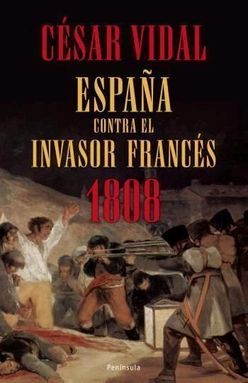 ESPAÑA CONTRA EL INVASOR FRANCÉS, 1808