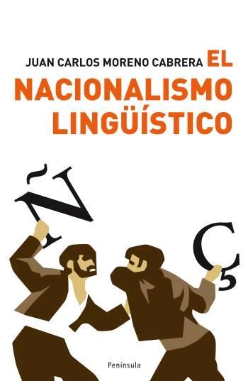 EL NACIONALISMO LINGÜÍSTICO: UNA IDEOLOGÍA DESTRUCTIVA