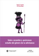 SOBRE ZAZANILES Y QUISICOSAS : ESTUDIO DEL GÉNERO DE LA ADIVINANZA