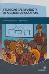 TÉCNICAS DE MANDO Y DIRECCIÓN DE EQUIPOS: CONCEPTOS BÁSICOS Y APLICACIONES