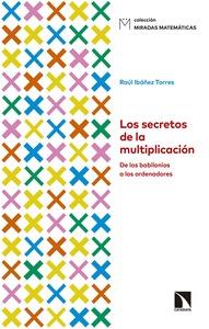 LOS SECRETOS DE LA MULTIPLICACIÓN. DE LOS BABILONIOS A LOS ORDENADORES