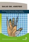 SALUD DEL ASISTIDO: GUÍA PRÁCTICA DE ALIMENTACIÓN, HIGIENE, SEGURIDAD