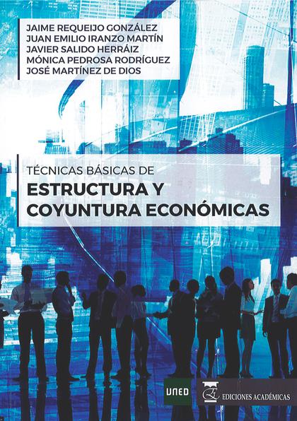 TECNICAS BASICAS DE ESTRUCTURA Y COYUNTURA ECONOMICA.
