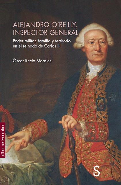 ALEJANDRO O´REILLY, INSPECTOR GENERAL                                           PODER MILITAR,