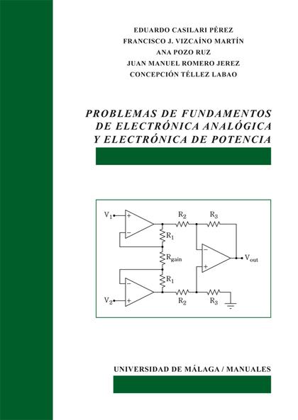 PROBLEMAS DE FUNDAMENTOS DE ELECTRÓNICA ANALÓGICA Y ELECTRÓNICA DE POTENCIA.