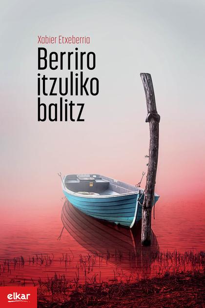 BERRIRO ITZULIKO BALITZ