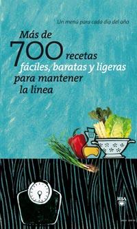 MÁS DE 700 RECETAS FÁCILES, BARATAS Y LIGERAS PARA MANTENER LA LÍNEA