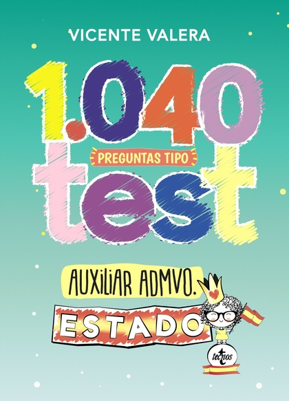 1040 PREGUNTAS TIPO TEST AUXILIAR ADMINISTRATIVO DEL ESTADO                     ORGANIZACIÓN PÚ