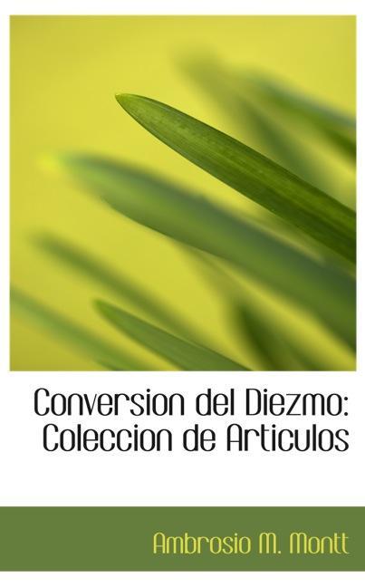 Conversion del Diezmo: Coleccion de Articulos