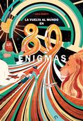 LA VUELTA AL MUNDO EN 80 ENIGMAS                                                EL MARAVILLOSO