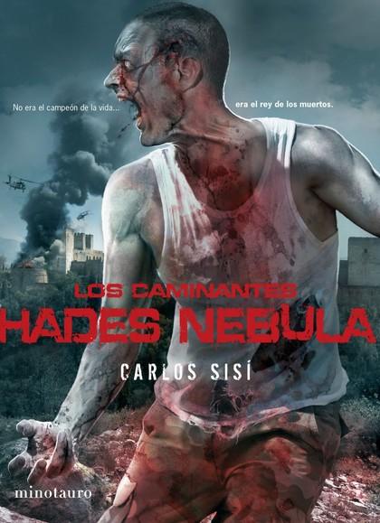 LOS CAMINANTES: HADES NEBULA. NO ERA EL CAMPEÓN DE LA VIDA ... ERA EL REY DE LOS MUERTOS