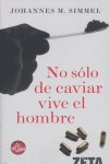 NO SÓLO DE CAVIAR VIVE EL HOMBRE