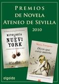 PREMIOS ATENEO DE NOVELA DE SEVILLA 2010 : MITOLOGÍA DE NUEVA YORK  DICEN QUE ESTAS MUERTA