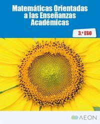 MATEMÁTICAS ORIENTADAS A LAS ENSEÑANZAS ACADÉMICAS 3 ESO LIBRO DEL ALUMNO.